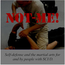 NOT-ME! Self-Defense and the Martial Arts for SCI/D