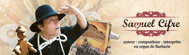 Samuel Cifre - Animateur - auteur compositeur interprète en orgue de barbarie