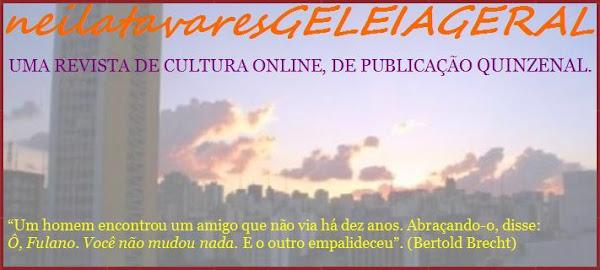 Neila Tavares, Geléia Geral