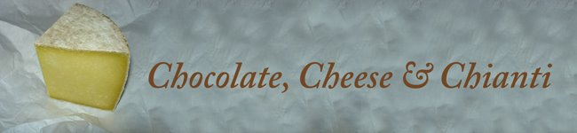 Chocolate, Cheese, and Chianti
