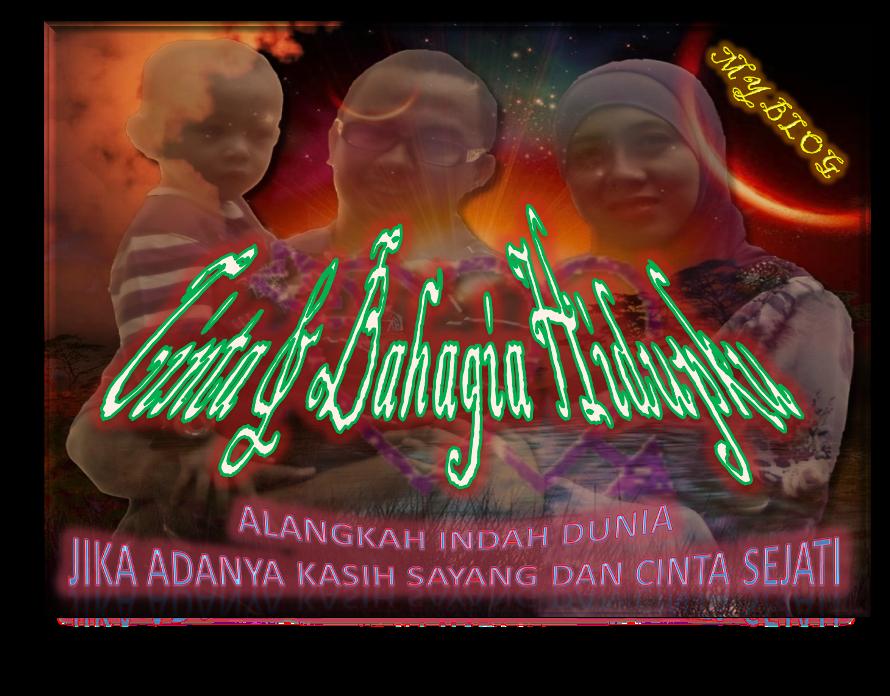 CINTA & BAHAGIA  HIDUPKU