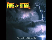 "FIRE & STEEL ""QUEST FOR GRLORY"" (2009)"