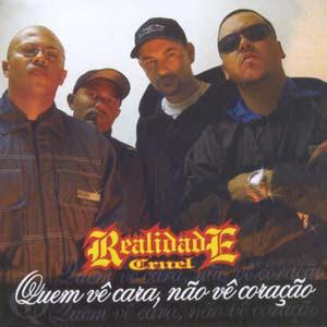 Download  musicasBAIXAR CD Realidade Cruel – Quem Vê Cara não Vê Coração