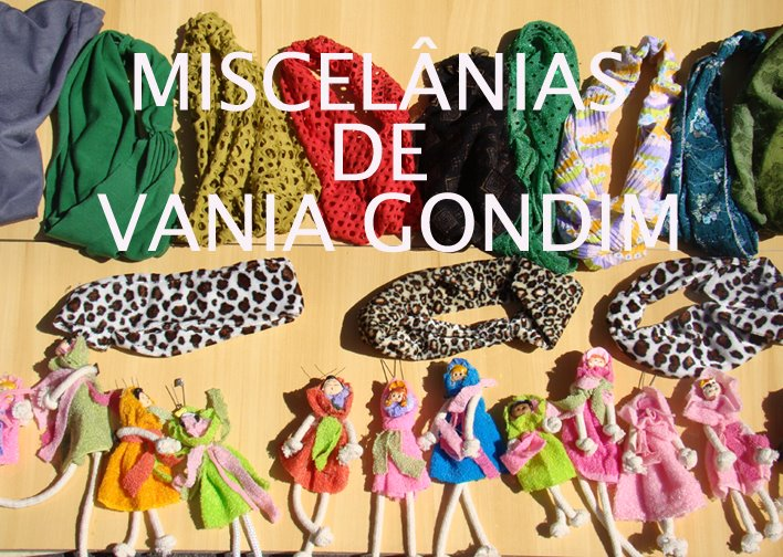 Miscelânias de Vania Gondim