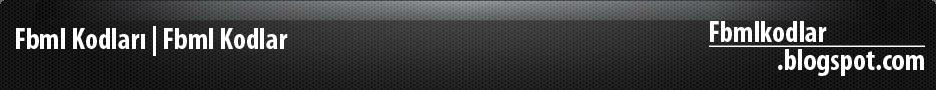 FBML KODLARI | FBML MENU KOD | FBML KOD | FACEBOOK | MENU KODLARI | FACEBOOK | FBML NEDİR