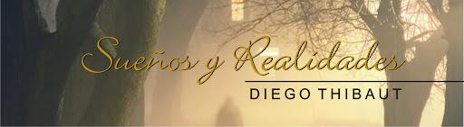 """Diego Thibaut """"SUEÑOS Y REALIDADES"""""""