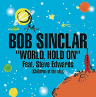House music bob sinclar feat steve edwards world hold on for House music 2006