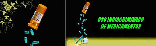 Uso Indiscriminado de Medicamentos.