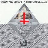 "Violent & Obscene: A Tribute To GG Allin 7"" (IBB)"