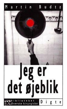 Martin Budtz: Jeg er det øjeblik, BØK 1997 (poesi og fotografi)