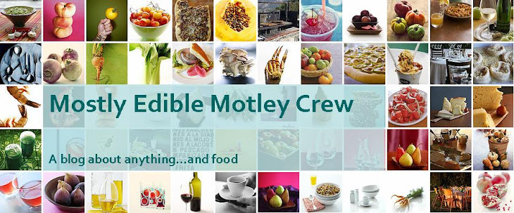 The Mostly Edible Motley Crew