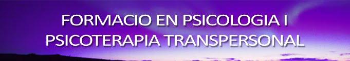 FORMACIO EN PSICOLOGIA I PSICOTERAPIA TRANSPERSONAL