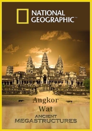 National Geographic – Ancient Megastructures: Angkor Wat (2010)