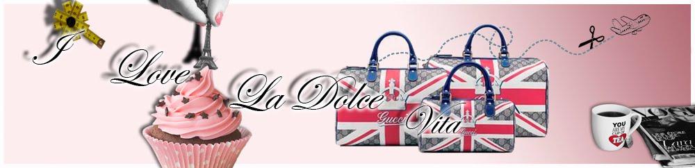 I Love La Dolce Vita