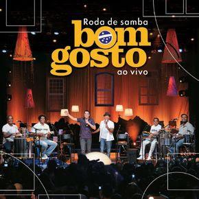 Grupo Bom Gosto - Roda de Samba Ao Vivo