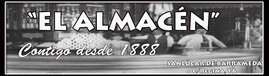 """""""EL ALMACÉN"""", desde 1888"""