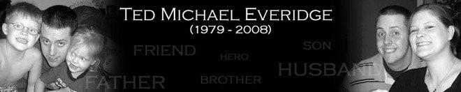 Ted Michael Everidge (1979-2008)