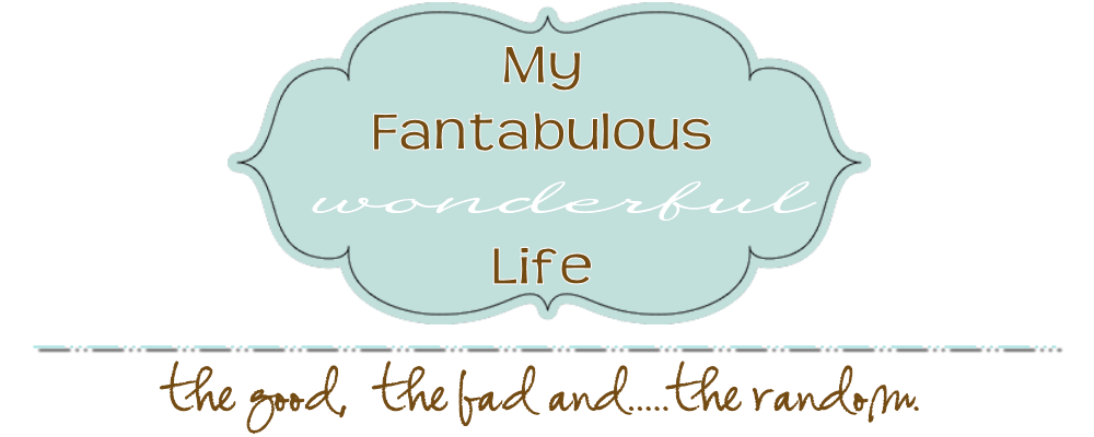 My Fantabulous Wonderful Life