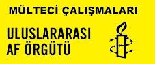 Uluslararası Af Örgütü Türkiye Şubesi Mülteci Çalışmaları İçin Tıklayınız...