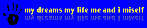 my dreams my life me and i myself