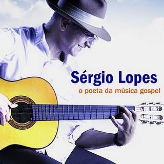 Sergio Lopes – O Poeta da Música Gospel