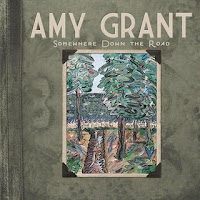 Amy Grant - Somewher Down The Road