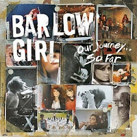 Barlow Girl - Our Journey...So Far