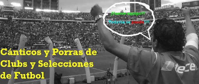 Cánticos y Porras de Clubs y Selecciones de Futbol