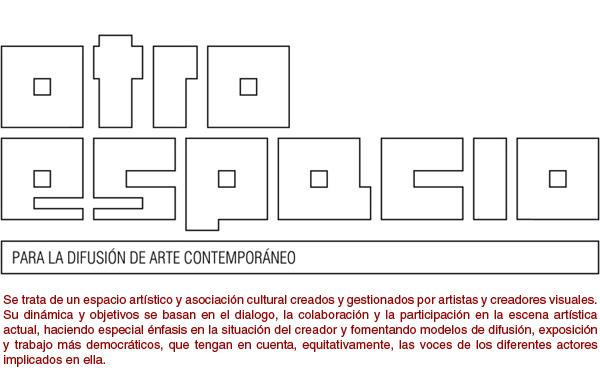 OTRO ESPACIO para la difusión de arte contemporaneo