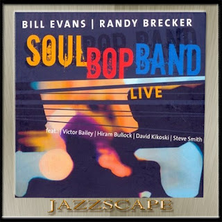 Bill Evans, Randy Brecker - 2004 - Soul Bop Band Live