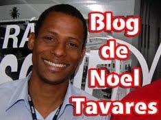 BLOG DO NOEL TAVARES