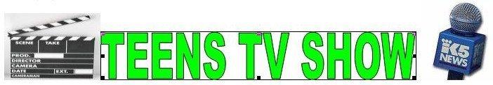 TEENS TV SHOW