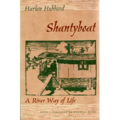Shantyboat: A River Way of Life by Harlan Hubbard