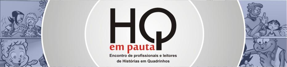 HQ em Pauta - Encontro de profissionais e leitores de Histórias em Quadrinhos