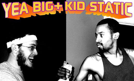 [yea+big+&+Kid+Static.jpg]