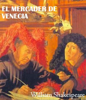 Resumen el mercader de venecia william shakespeare for El mercader de venecia