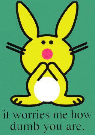 funny quotes happy bunny. nice happy bunny quotes. happy