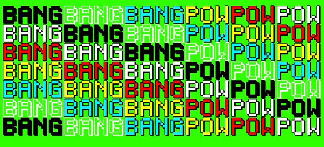 BANG BANG BANG POW POW POW
