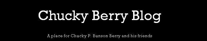 CHUCKY BERRY BLOG