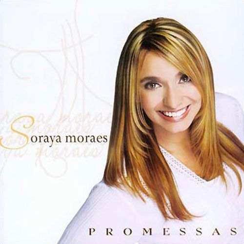 Soraya Moraes – Promessas
