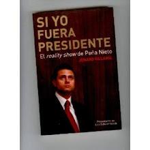 Si yo fuera Presidente: el realitty show de Peña Nieto
