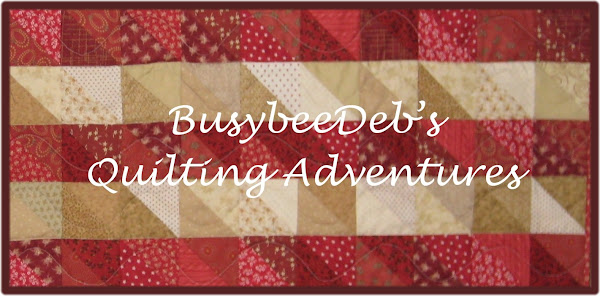 BusybeeDeb's Quilting Adventures