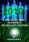 Mi Libroblogg. 2010 Una Mente Maravillosa en un mundo de explotación de idéas