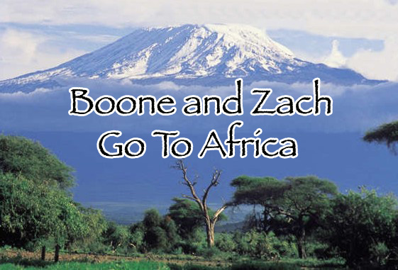 Boone and Zach Go to Africa