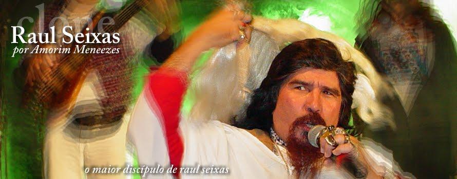 Raul Seixas Clone - Amorim Meneezes