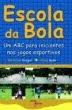 ESCOLA DA BOLA: um ABC para iniciantes nos jogos esportivos - 2 ed(2005)