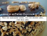 Cashew Brownie Chocolate Cakes