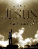 Livro Quem é Jesus Para Você?