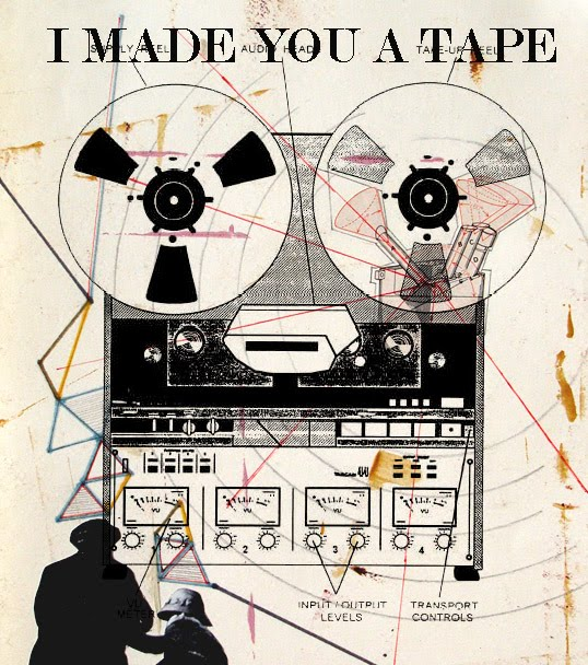 i made you a tape