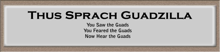 Thus sprach Guadzilla